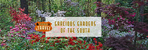 Gracious Gardens of the South
